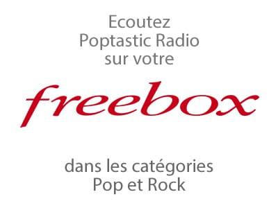 Écouter Poptastic Radio sur Freebox Revolution