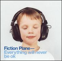 Fiction Plane - Everything Will Never Be OK (2003)