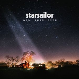 Starsailor, nouvel album All This Life