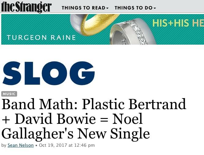 Le magazine The Stranger compare Noel Gallagher à Plastic Bertrand