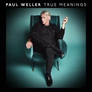 Paul Weller True Meanings, un des albums rock anglais de la rentrée 2018