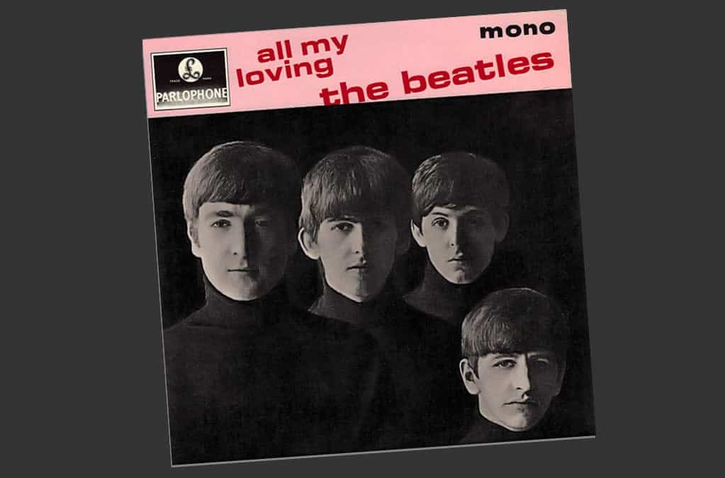 5 chansons d'amour des Beatles - All My Loving