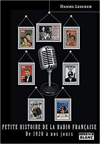 Petite Histoire de la Radio française par Daniel Lesueur