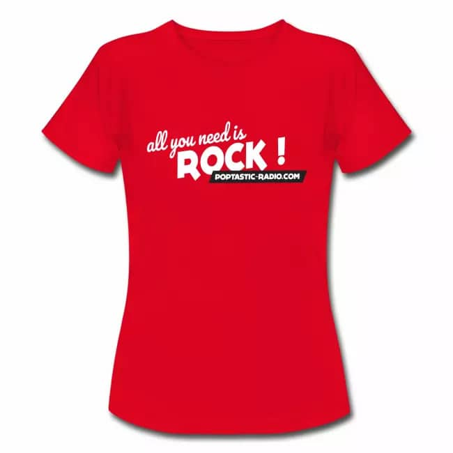 All You Need Is Rock! le t-shirt femme Poptastic Radio
