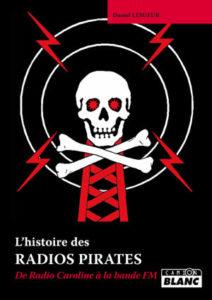 Histoire des radios pirates daniel lesueur