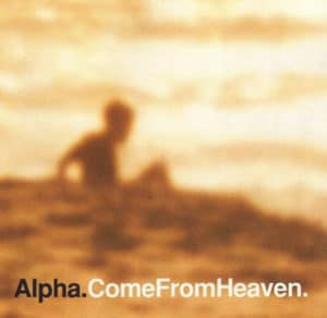 Alpha album Come From Heaven