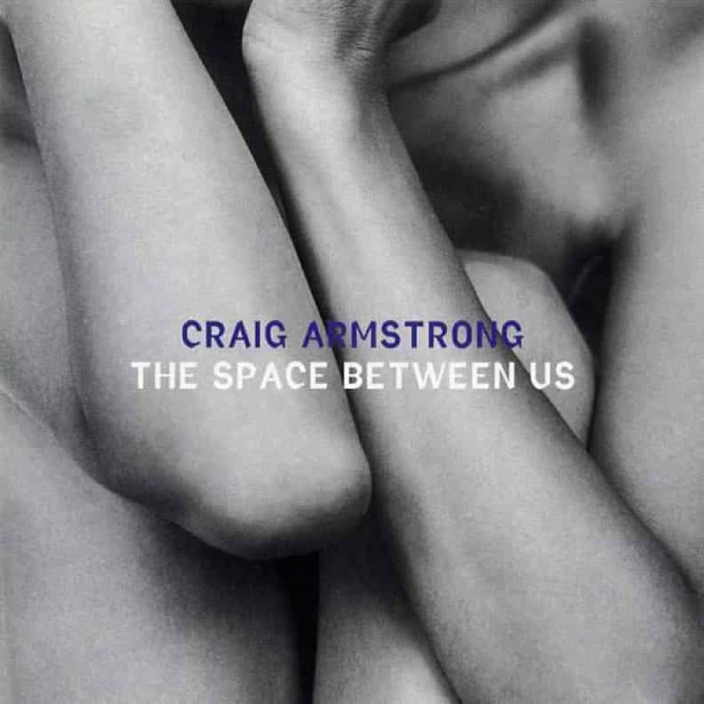 Craig Armstrong - The space between us