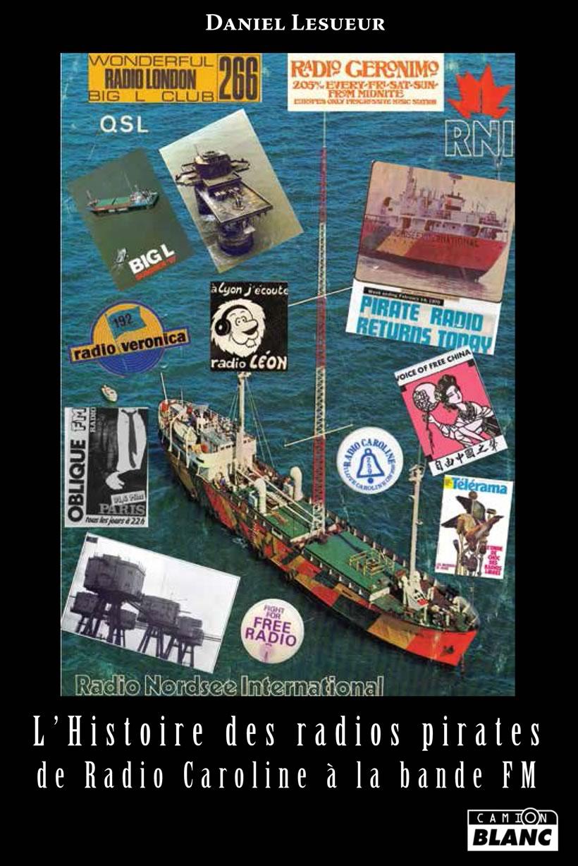 Daniel Lesueur - Histoire des radios pirates