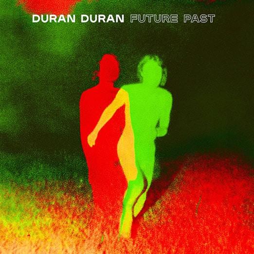 Duran Duran Future Past