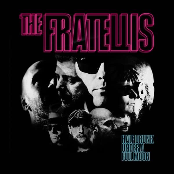 The Fratellis single Half Drunk Under A Full Moon